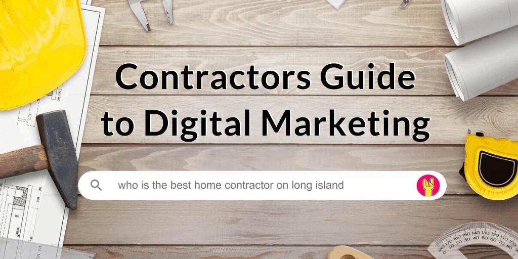 Contractors Guide to Digital Marketing